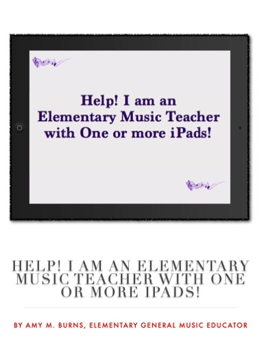 Help I Am an Elementary Music Teacher with One or More iPads
