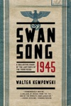 Swansong 1945 A Collective Diary Of The Last Days Of The Third Reich