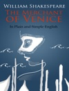 The Merchant Of Venice - In Plain And Simple English A Modern Translation And The Original Version