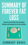 Summary Of Forever Fat Loss Escape The Low Carb Diet Traps And Achieve Effortless And Permanent Fat Loss
