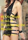 69 Old Hard Road- 9- Breaking The Routine