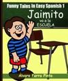 Funny Tales In Easy Spanish 1 Jaimito Va A La Escuela