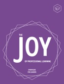 The Joy of Professional Learning - Strategies For Leaders