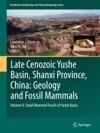 Late Cenozoic Yushe Basin Shanxi Province China Geology And Fossil Mammals
