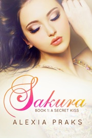 DOWNLOAD OF SAKURA: A SECRET KISS (FALLING FOR SAKURA, #1) PDF EBOOK