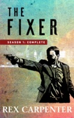 Rex Carpenter - The Fixer, Season 1: Complete  artwork