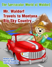 THE SPECTACULAR WORLD OF WALDORF: MR. WALDORF TRAVELS TO MONTANA, BIG SKY COUNTRY