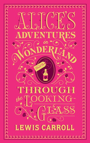 Alices Adventures in Wonderland and Through the Looking-Glass Barnes  Noble Collectible Editions