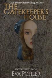 THE GATEKEEPERS HOUSE (THE GATEKEEPERS SAGA #4)