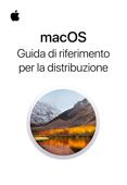 Guida di riferimento per la distribuzione di macOS