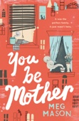 Meg Mason - You Be Mother artwork