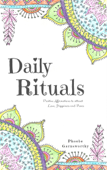 Daily Rituals: Positive Affirmations to Attract Love, Peace and Happiness