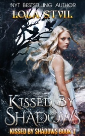 DOWNLOAD OF KISSED BY SHADOWS (KISSED BY SHADOWS SERIES, BOOK 1) PDF EBOOK