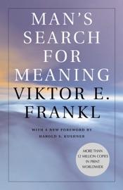 Man's Search for Meaning - Viktor E. Frankl, Harold S. Kushner & William J. Winslade Book
