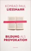 Konrad Paul Liessmann - Bildung als Provokation Grafik