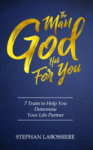 The Man God Has For You