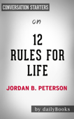 12 Rules for Life: An Antidote to Chaos by Jordan B. Peterson: Conversation Starters