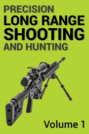 PRECISION LONG RANGE SHOOTING AND HUNTING