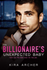 Kira Archer - The Billionaire's Unexpected Baby artwork