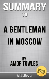 A GENTLEMAN IN MOSCOW: A NOVEL BY AMOR TOWLES (TRIVIA/QUIZ READS)