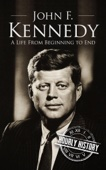 John F. Kennedy: A Life From Beginning to End