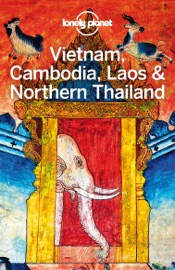 VIETNAM, CAMBODIA, LAOS & NORTHERN THAILAND TRAVEL GUIDE