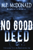 M.P. McDonald - No Good Deed: Book One of the Mark Taylor Series  artwork