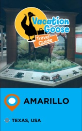 VACATION GOOSE TRAVEL GUIDE AMARILLO TEXAS, USA