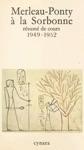 Merleau-Ponty  La Sorbonne  Rsum De Cours 1949-1952