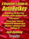 A Beginners Guide To AutoHotkey Absolutely The Best Free Windows Utility Software Ever Third Edition