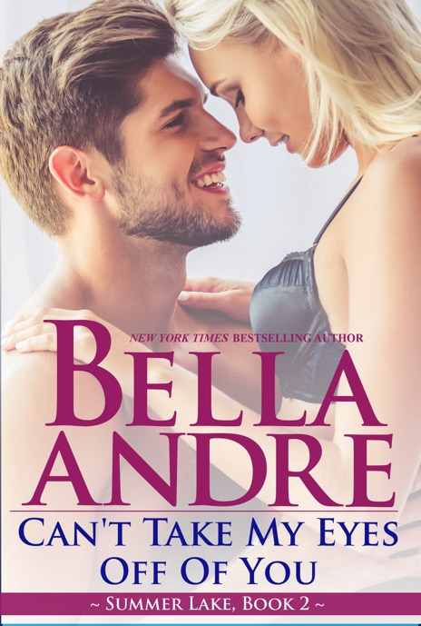 Cant Take My Eyes Off of You New York Sullivans Spinoff Summer Lake Book 2 Bella Andre Book