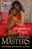Somebody's Angel (Rescue Me Saga #4) - Kallypso Masters Cover Art