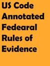 US Code Annotated Federal Rules Of Evidence