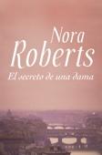 Nora Roberts - El secreto de una dama portada