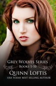 Grey Wolves Series Bundle Books 1-10 - Quinn Loftis Cover Art