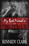 My Best Friends Brother A Love Story