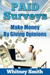 Paid Surveys Make Money By Giving Opinions