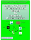Interactive Guide To Improve Decision Making By Improving Communication