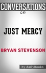 Just Mercy By Bryan Stevenson Conversation Starters