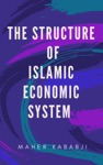 The Structure Of Islamic Economic System
