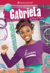 Gabriela American Girl Girl Of The Year 2017 Book 1