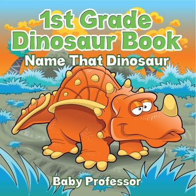 1st Grade Dinosaur Book Name That Dinosaur