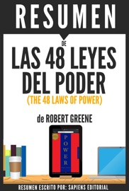 LAS 48 LEYES DEL PODER (THE 48 LAWS OF POWER): RESUMEN DEL LIBRO DE ROBERT GREENE
