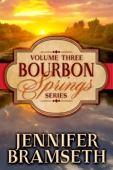 Bourbon Springs Box Set: Volume III, Books 7-9