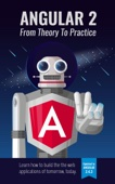 Angular 2: From Theory To Practice