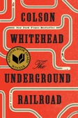 Colson Whitehead - The Underground Railroad (Pulitzer Prize Winner) (National Book Award Winner) (Oprah's Book Club)  artwork