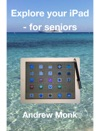 Explore Your IPad - For Seniors