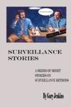 Surveillance Stories A Series Of Short Stories On Surveillance Methods