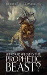 Who Or What Is The Prophetic Beast