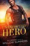 Unexpected Hero Skyline Trilogy 1